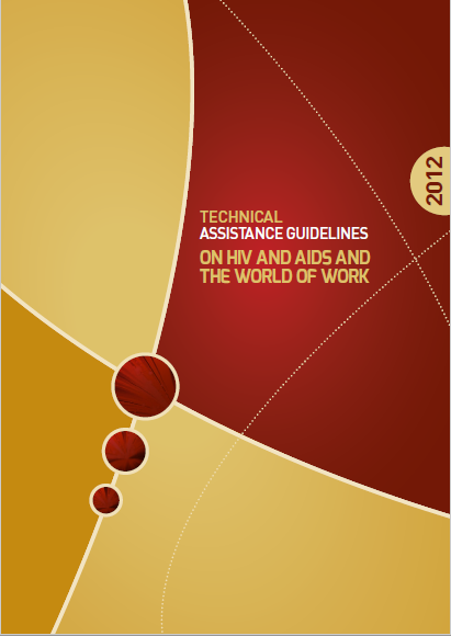 TECHNICAL ASSISTANCE GUIDELINES ON HIV AND AIDS AND THE WORLD OF WORK