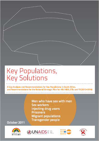A gap analysis and recommendations for key populations in South Africa, and recommendations for the National Strategic plan for HIV/AIDS, STIs and TB (2012-2016)