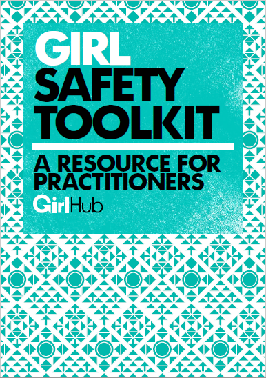 GIRL SAFETY TOOLKIT: A RESOURCE FOR PRACTITIONERS