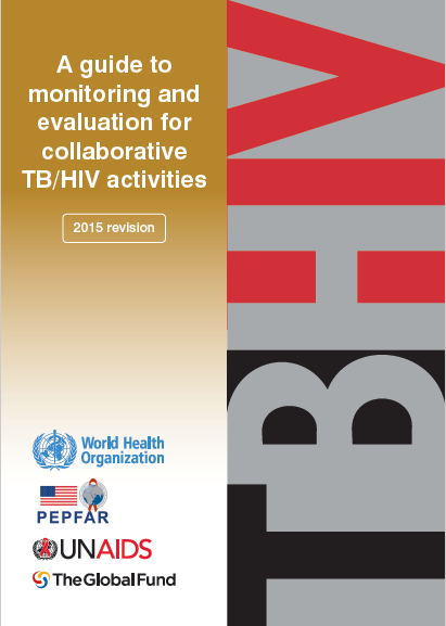 A guide to monitoring and evaluation for collaborative TB/HIV activities