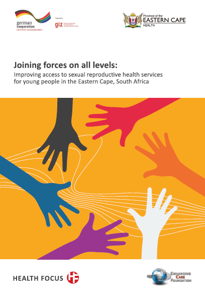 Joining forces on all levels:  Improving access to sexual reproductive health services for young people in the Eastern Cape, South Africa